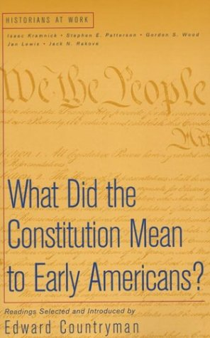What Did the Constitution Mean to Early Americans? 9780312182625