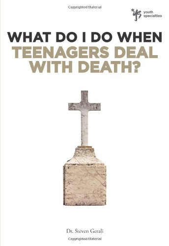 What Do I Do When Teenagers Deal with Death? 9780310291930