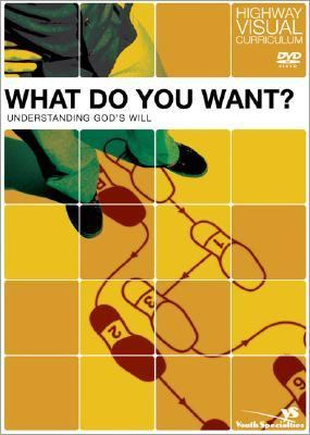 What Do You Want?: Understanding God's Will 9780310258339