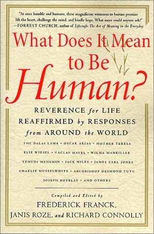 What Does It Mean to Be Human?: Reverence for Life Reaffirmed by Responses from Around the World 9780312271015