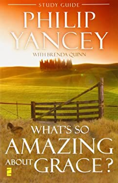 What's So Amazing about Grace? Study Guide 9780310219040