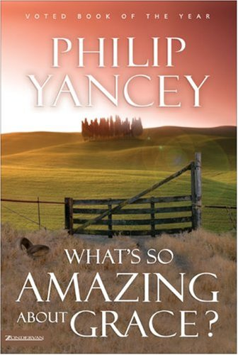 What's So Amazing about Grace? 9780310213277