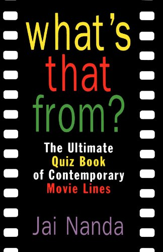 What's That From?: The Ultimate Quiz Book of Memorable Movie Lines Since 1969 9780312141455