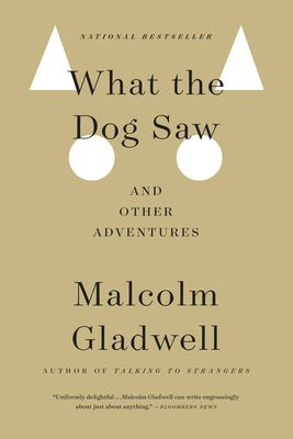 What the Dog Saw: And Other Adventures 9780316078573