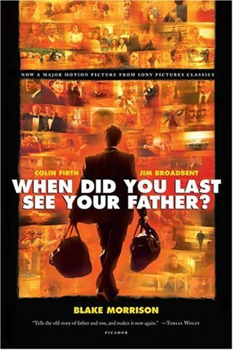 When Did You Last See Your Father?: A Son's Memoir of Love and Loss 9780312427092