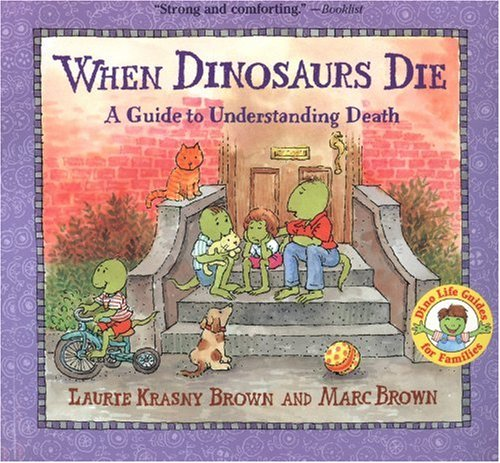 When Dinosaurs Die: A Guide to Understanding Death 9780316119559