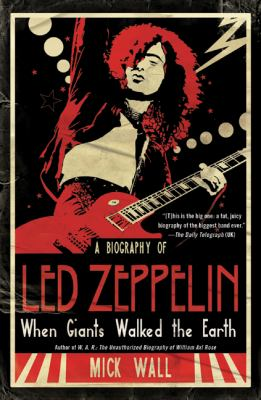When Giants Walked the Earth: A Biography of Led Zeppelin 9780312590000