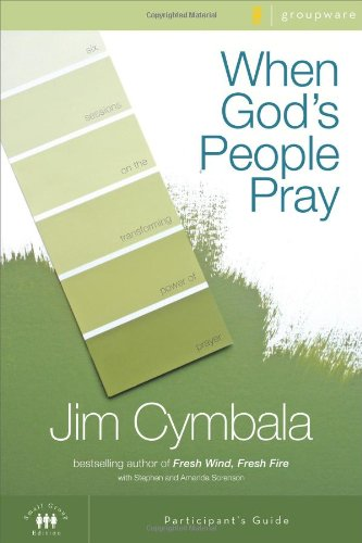 When God's People Pray: Six Sessions on the Transforming Power of Prayer 9780310267348
