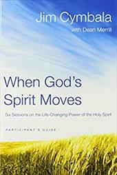 When God's Spirit Moves: Six Sessions on the Life-Changing Power of the Holy Spirit