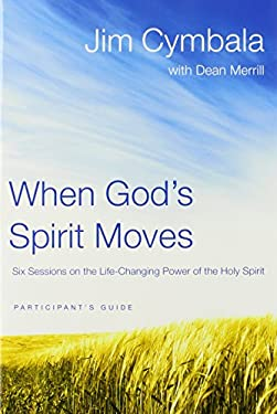When God's Spirit Moves: Six Sessions on the Life-Changing Power of the Holy Spirit 9780310322238