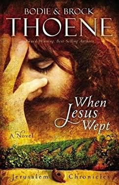 When Jesus Wept 9780310335931