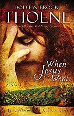 When Jesus Wept 9780310335955