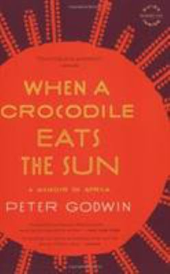When a Crocodile Eats the Sun: A Memoir of Africa 9780316018715