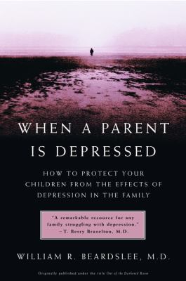 When a Parent Is Depressed: How to Protect Your Children from Effects of Depression in the Family 9780316738897