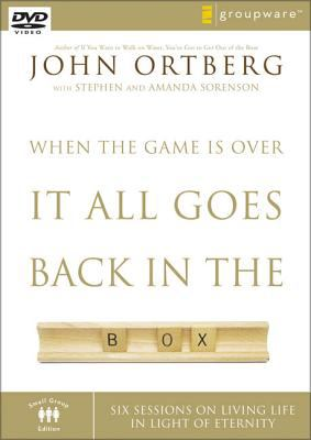 When the Game Is Over, It All Goes Back in the Box: Six Sessions on Living Life in the Light of Eternity 9780310282471