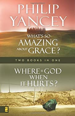 Where Is God When It Hurts/What's So Amazing about Grace? 9780310609605