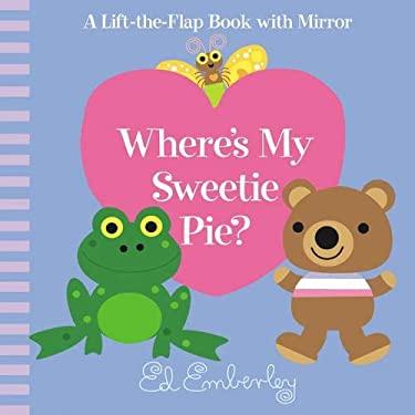 Where's My Sweetie Pie? 9780316018913