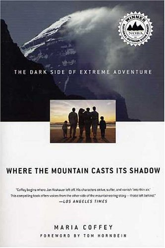 Where the Mountain Casts Its Shadow: The Dark Side of Extreme Adventure 9780312339012