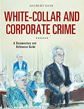 White-Collar and Corporate Crime: A Documentary and Reference Guide 9780313380549