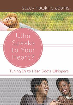 Who Speaks to Your Heart?: Tuning in to Hear God's Whispers 9780310292715