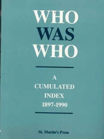 Who Was Who: A Cumulated Index, 1897-1990