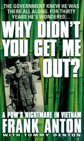 Why Didn't You Get Me Out?: A POW's Nightmare in Vietnam 9780312974886