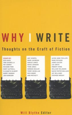 Why I Write: Thoughts on the Craft of Fiction 9780316115926