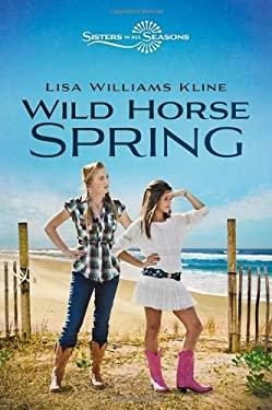 Wild Horse Spring 9780310726159