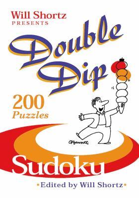 Will Shortz Presents Double Dip Sudoku: 200 Medium Puzzles 9780312386313
