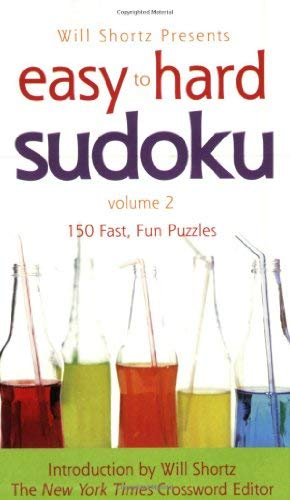 Will Shortz Presents Easy to Hard Sudoku: Volume 2