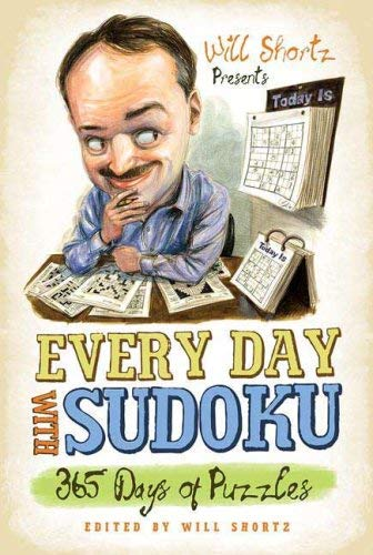 Will Shortz Presents Every Day with Sudoku: 365 Days of Puzzles 9780312541583
