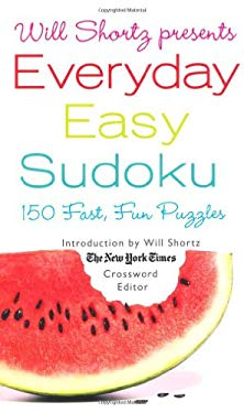 Will Shortz Presents Everyday Easy Sudoku: 150 Fast, Fun Puzzles 9780312942946