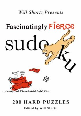 Will Shortz Presents Fascinatingly Fierce Sudoku: 200 Hard Puzzles 9780312557584
