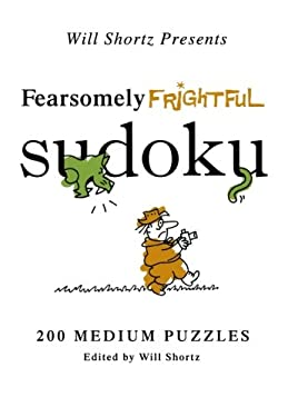 Will Shortz Presents Fearsomely Frightful Sudoku: 200 Medium Puzzles 9780312557577