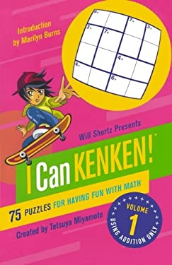Will Shortz Presents I Can Kenken!, Volume 1: 75 Puzzles for Having Fun with Math 9780312546410