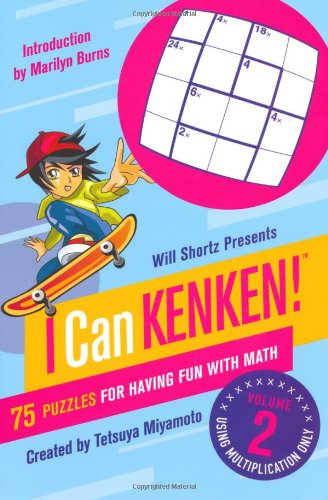 Will Shortz Presents I Can Kenken!, Volume 2: 75 Puzzles for Having Fun with Math 9780312546427