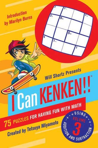 Will Shortz Presents I Can Kenken!, Volume 3: 75 Puzzles for Having Fun with Math 9780312546434