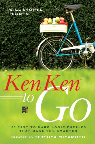 Will Shortz Presents Kenken to Go: 100 Easy to Hard Logic Puzzles That Make You Smarter 9780312607944
