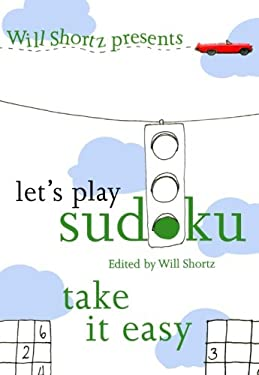 Will Shortz Presents Let's Play Sudoku: Take It Easy 9780312375188