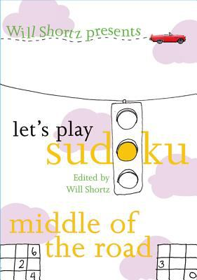 Will Shortz Presents Let's Play Sudoku: Middle of the Road 9780312379193