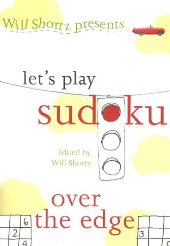 Will Shortz Presents Let's Play Sudoku: Over the Edge 9780312379209