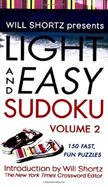 Will Shortz Presents Light and Easy Sudoku: Volume 2 9780312947545