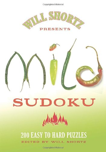 Will Shortz Presents Mild Sudoku: 200 Easy to Hard Puzzles 9780312565411