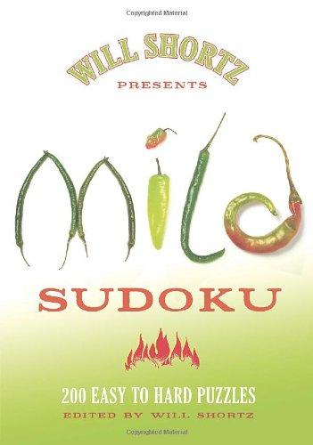 Will Shortz Presents Mild Sudoku: 200 Easy to Hard Puzzles