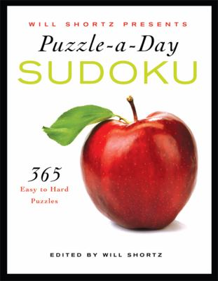 Will Shortz Presents Puzzle-A-Day: Sudoku: 365 Easy to Hard Puzzles 9780312641412