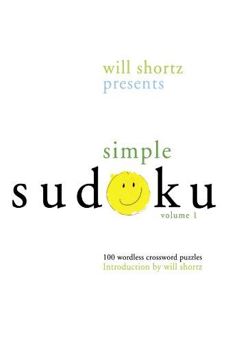 Will Shortz Presents Simple Sudoku: 100 Wordless Crossword Puzzles; Volume 1