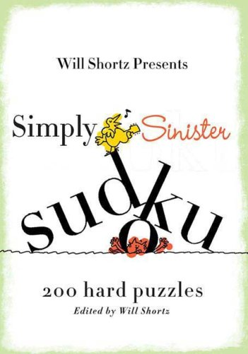 Will Shortz Presents Simply Sinister Sudoku: 200 Hard Puzzles 9780312541637