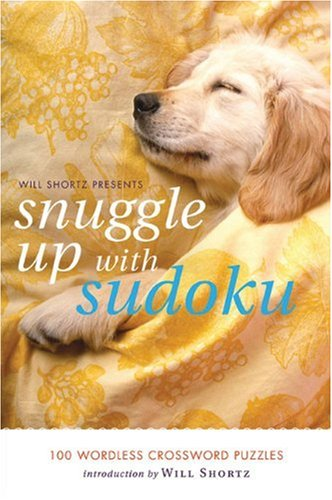 Will Shortz Presents Snuggle Up with Sudoku: 100 Wordless Crossword Puzzles 9780312641450