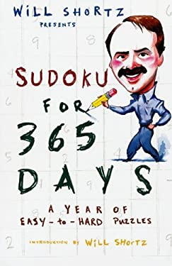 Will Shortz Presents Sudoku for 365 Days: A Year of Easy-To-Hard Puzzles 9780312378400