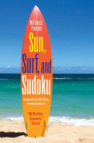 Will Shortz Presents Sun, Surf, and Sudoku: 100 Wordless Crossword Puzzles 9780312382780
